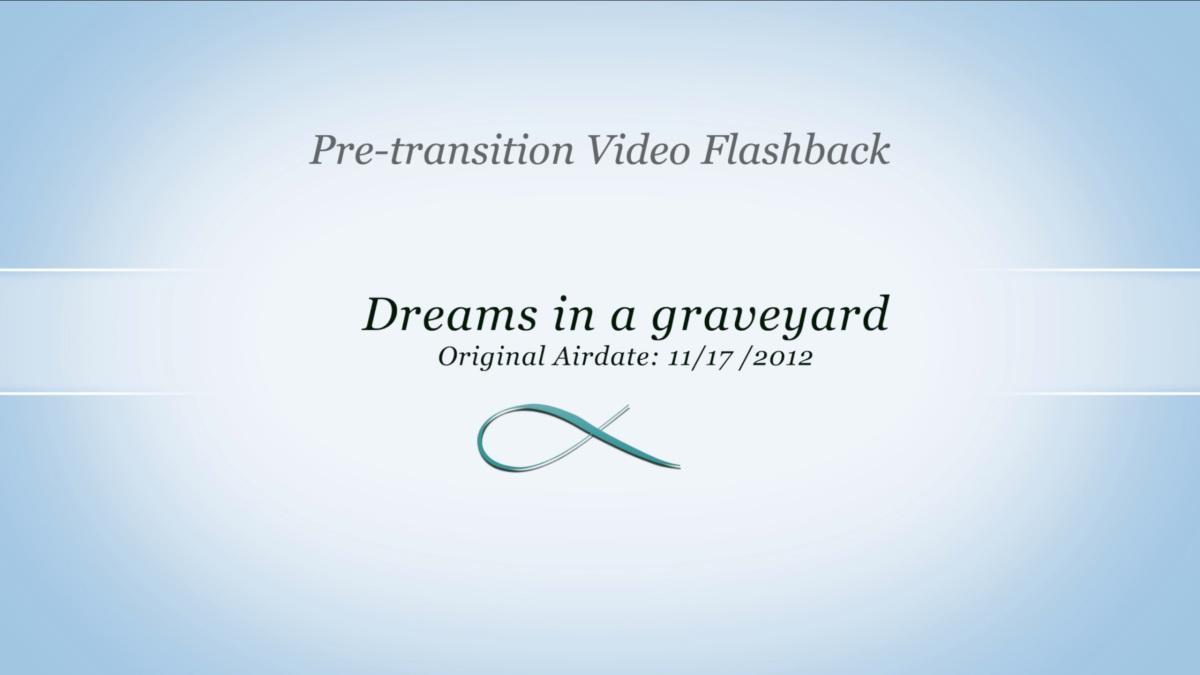 2012-11-12 Pre Transition: Dreams in aGraveyard